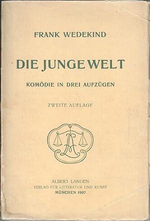 Die junge Welt : Komödie in 3 Aufzügen und einem Vorspiel.: Wedekind, Frank: