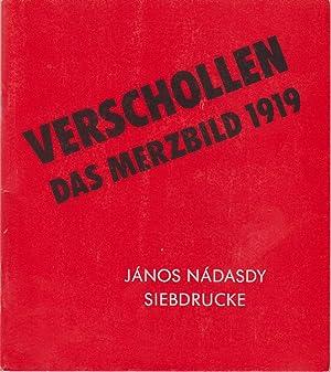 Verschollen, das Merzbild 1919 : János Nádasdy,: Nádasdy, János:
