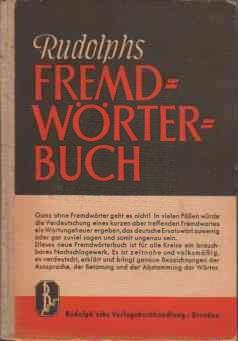 Rudolphs Fremdwörterbuch : Mit Abstammg, Aussprache u. Betonung d. Wörter. Zsgest. u. ...