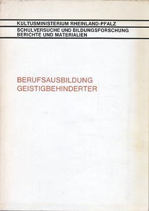 Berufsausbildung geistig Behinderter] ; Berufsausbildung Geistigbehinderter : Bach, Heinz, Josef