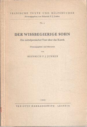Der wissbegierige Sohn : Ein mittelpers. Text über das Kustik. Umschrift, Sanskrit- u. dt. &...
