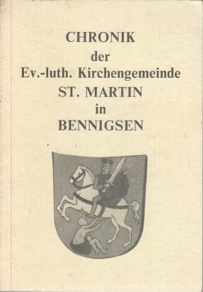 Chronik der ev.-luth. Kirchengemeinde St. Martin in Bennigsen.: Jenkner, Wilhelm:
