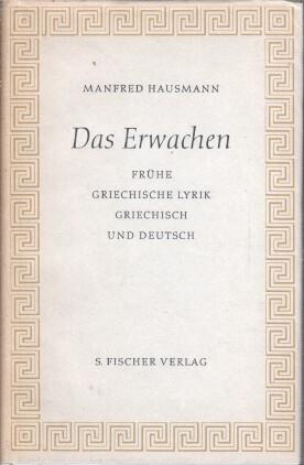 Das Erwachen. Lieder und Bruchstücke aus der griechischen Frühzeit übertragen u. ...