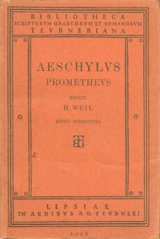 Prometheus. Aeschylus. Ed. Henricus Weil: Aeschylus [v456] und Henri Weil: