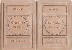 Griechische Lyriker in Auswahl für den Schulgebrauch. [2 Bände] Erster Teil: Text. ...
