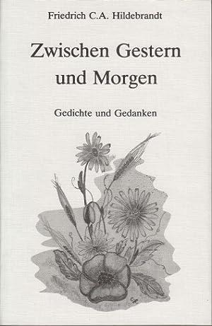Zwischen gestern und morgen : Gedichte u. Gedanken. Zeichnungen: Christa Hildebrandt.: Hildebrandt,...