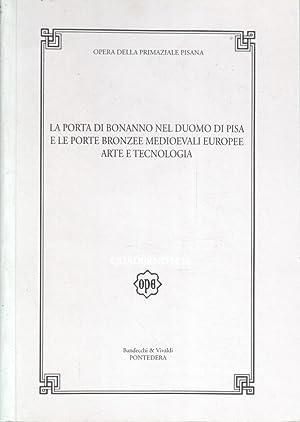 LA PORTA DI BONNANO NEL DUOMO DI PISA E LE PORTE BRONZEE MEDIOEVALI EUROPEE ARTE E TECNOLOGIA. ...