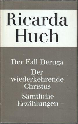 Der Fall Deruga. Der wiederkehrende Christus. Sämtliche Erzählungen. Gesammelte Werke : ...
