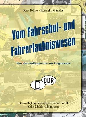 Vom Fahrschul- und Fahrerlaubniswesen : von den Anfängen bis zur Gegenwart. Roswitha Gü...