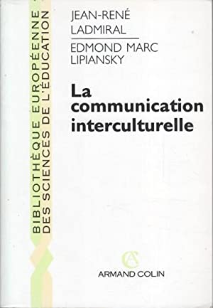 La Communication interculturelle: Ladmiral, Jean-René und Edmond Marc Lipiansky: