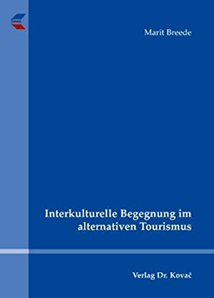 Interkulturelle Begegnung im alternativen Tourismus.: Breede, Marit: