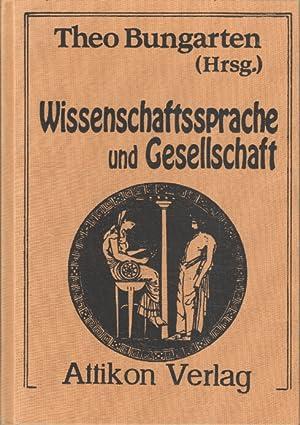 Wissenschaftssprache und Gesellschaft : Aspekte der wissenschaftlichen Kommunikation und des ...