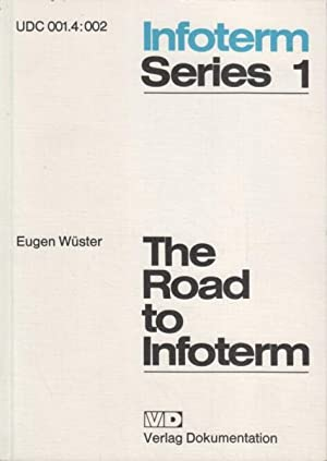 The road to Infoterm : 2 reports prepared on behalf of Unesco.: Wüster, Eugen: