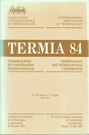 TERMIA 84. Terminology and International Cooperation. An International Conference on Terminology,...