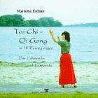 Tai-chi - Qi-gong in 18 Bewegungen ; für Lehrende und Lernende ; Texte und Bilder zur Ü...