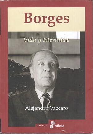 Borges : Vida y Literatura.: Vaccaro, Alejandro: