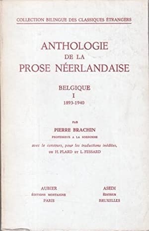 Anthologie de la prose néerlandaise. Belgique : tome I : 1893-1940. Collection bilingue des ...