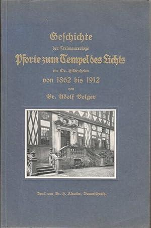 Geschichte der Freimaurerloge Pforte zum Tempel des Lichts. im Or. Hildesheim von 1862 bis 1912. ...