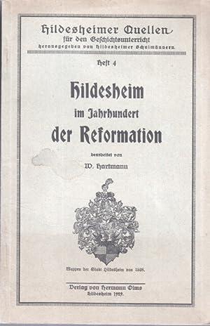 Hildesheim im Jahrhundert der Reformation. W. Hartmann, Hildesheimer Quellen für den ...