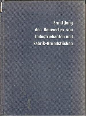 Ermittlung des Bauwertes von Industriebauten und von: Brachmann, Rolf: