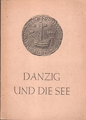 Ausstellung - Danzig und die See : Forster, Albert: