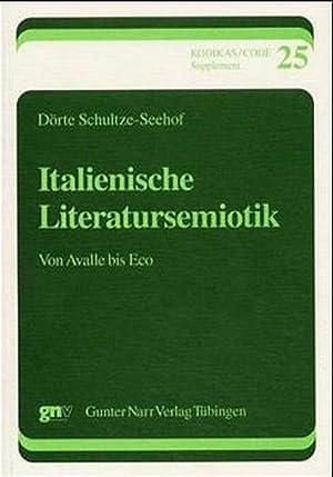 Italienische Literatursemiotik : von Avalle bis Eco: Schultze-Seehof, Dörte: