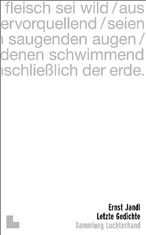 Letzte Gedichte: Jandl, Ernst und