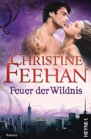 Feuer der Wildnis : Roman / Christine: Feehan, Christine und