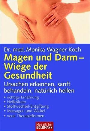 Magen und Darm - Wiege der Gesundheit: Wagner-Koch, Monika: