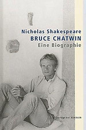 Bruce Chatwin : eine Biographie. Dt. von Anita Krätzer und Bernd Rullkötter: Shakespeare,...