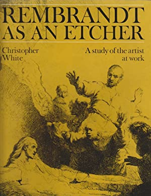Rembrandt as an Etcher : A Study of the Artist at Work (2 Bände) 1. Plates. 2. Text.
