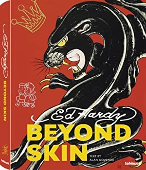 Ed Hardy : beyond skin / text by Alan Govenar. [Ed. coordination by Christina Burns. Transl. by C...