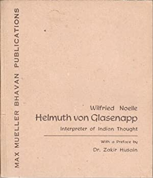 Helmuth von Glasenapp - Interpreter of Indian Thought. With a Preface by Dr. Zakir Husain.: Noelle,...