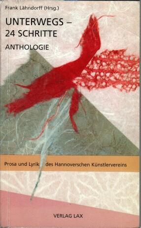 Unterwegs - 24 Schritte : Anthologie ;: Lähndorff, Frank [Hrsg.]