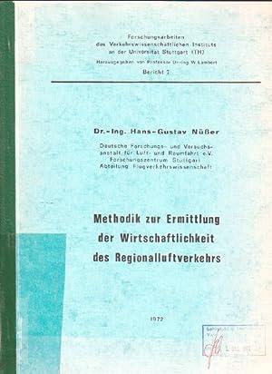 Methodik zur Ermittlung der Wirtschaftlichkeit des Regionalluftverkehrs. Forschungsarbeiten des ...