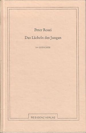 Das Lächeln des Jungen : 59 Gedichte.: Rosei, Peter: