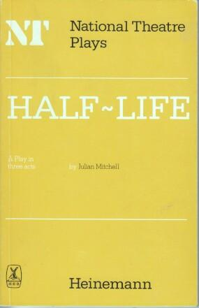 Half-life: A play (National Theatre plays)