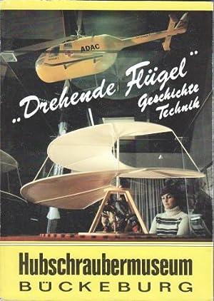 Drehende Flügel : Hubschrauber - Tragschrauber ; Geschichte, Technik. Hubschraubermuseum B&...