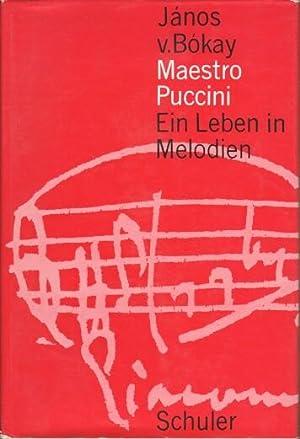 Maestro Puccini : Ein Leben in Melodien.: Bokay, Janos von
