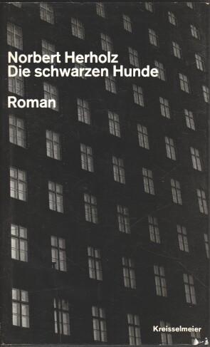 Die schwarzen Hunde : Roman.: Herholz, Norbert: