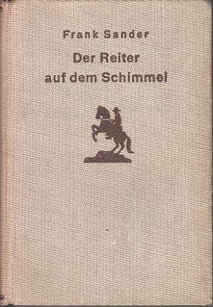 Der Reiter auf dem Schimmel : Roman. Frank Sander, Burmester's Abenteuer-Serie: Neitsch, ...