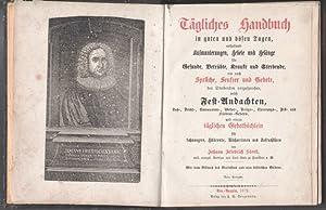 Tägliches Handbuch in guten u. bösen Tagen : Aufmunterungen, Gebete u. Gesänge f. ...