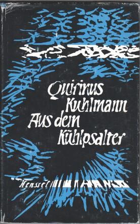 Aus dem Kühlpsalter. Quirinus Kuhlmann. Ausgew. u. mit e. Nachw. hrsg. von Werner Vordtriede: ...
