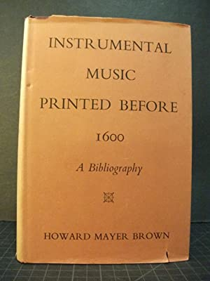Instrumental Music Printed Before 1600: A bibliography: Howard Meyer Brown