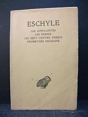 Les Suppliantes - Les Perses Les sept: Eschyle, Trans. Paul