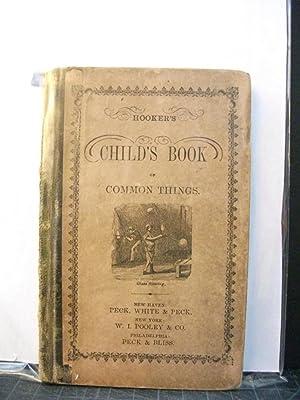 Hooker's Child's Book of Common Things: Worthington Hooker, M.D.