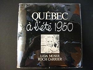 Québec à l'été 1950: Lida Moser, Roch