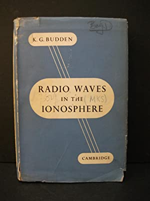 Radio Waves in the Ionospere: K.G. Budden