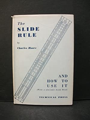 The Slide Rule: And How To Use: Charles Hoare