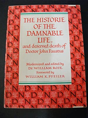 The Historie Of The Damnable Life, and: Dr. William Rose